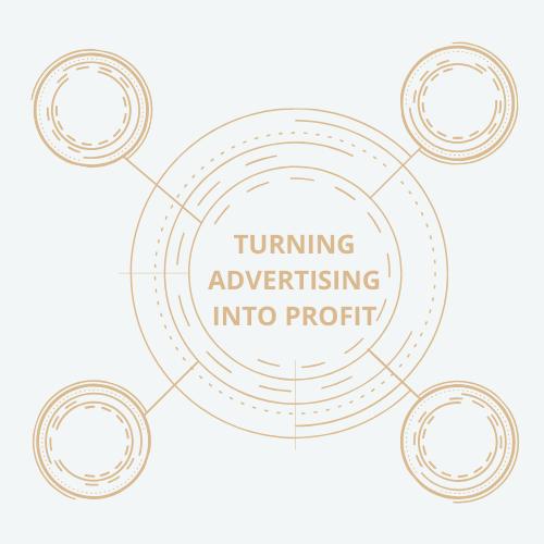 TURN ADVERTISING INTO PROFIT